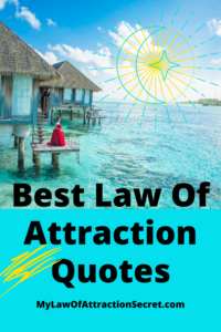 My best Law of attraction quotes