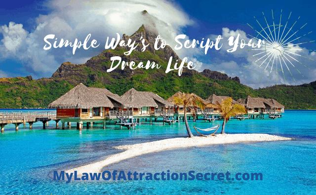 script your dream life