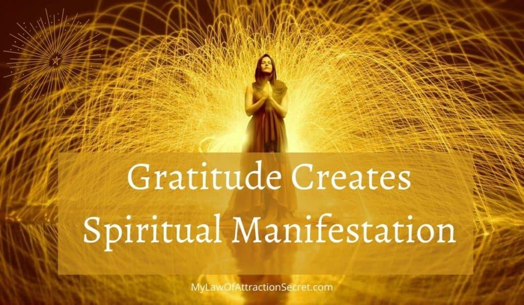 Gratitude creates spiritual manifestation