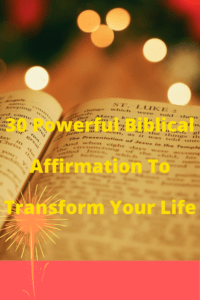 Bibical Affirmation will transform